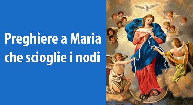 Preghiere alla Madonna che Scioglie i Nodi