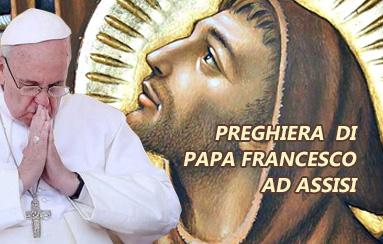 Preghiera nei luoghi di San Francesco di Papa Bergoglio