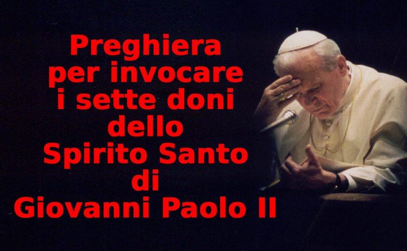 Preghiera per invocare i 7 doni dello Spirito Santo di Giovanni Paolo II