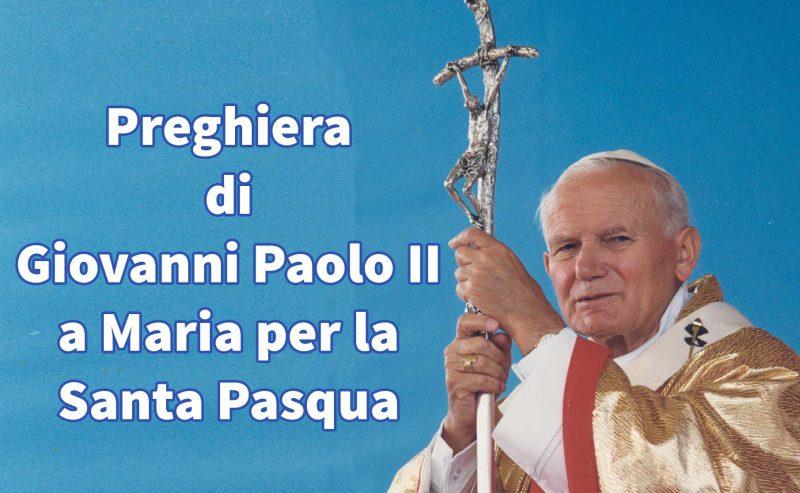 Preghiera per la Pasqua di Giovanni Paolo II