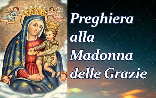 Preghiera alla Madonna delle Grazie, Madre miracolosa