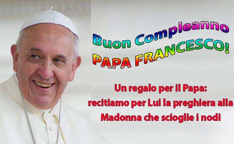 Buon compleanno Papa Francesco! preghiamo per lui