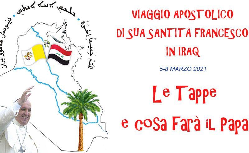 """Il viaggio di Francesco in Iraq all'insegna del """" Siete tutti fratelli"""" – le Tappe"""